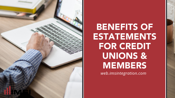 Benefits Of eStatements For Credit Unions & Members
