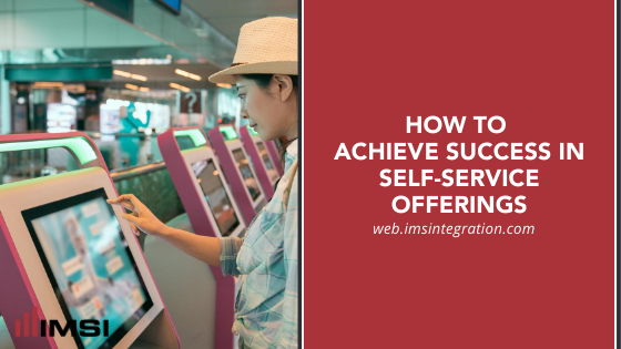 how to achieve success in self-service offerings
