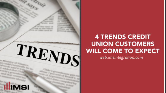 trends credit union customers will expect