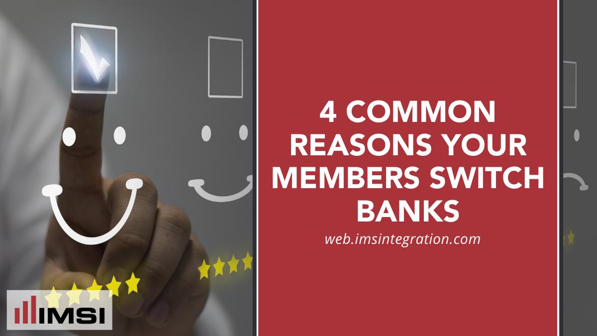 reasons members switch banks